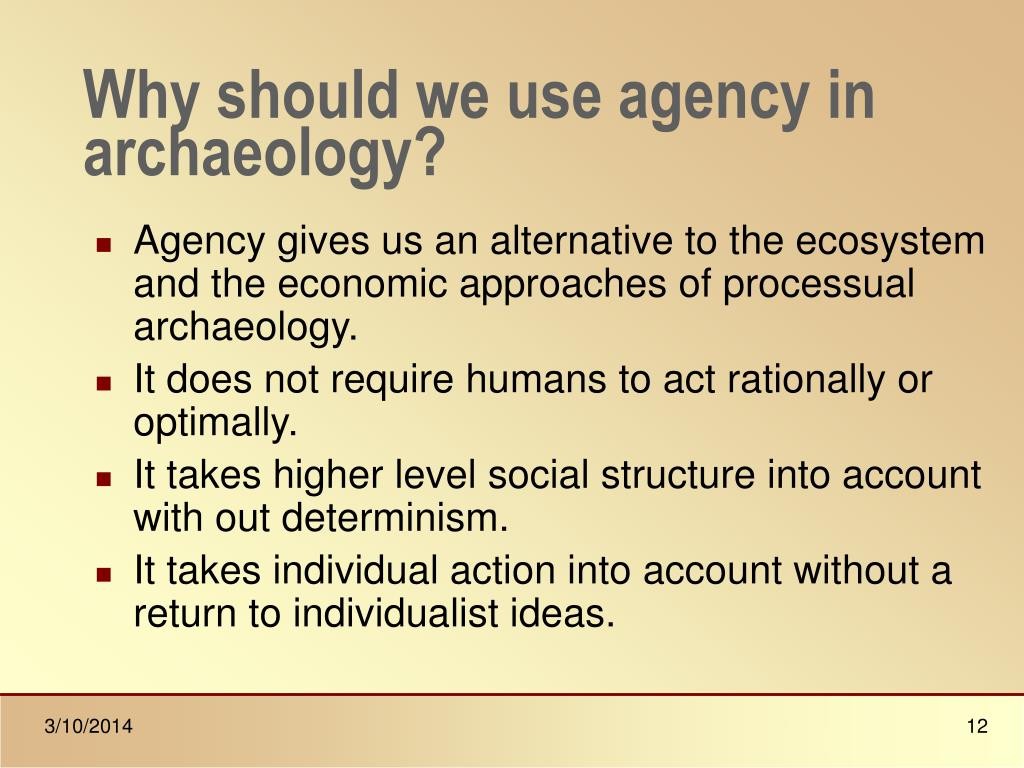 Why should we use agency in archaeology?
