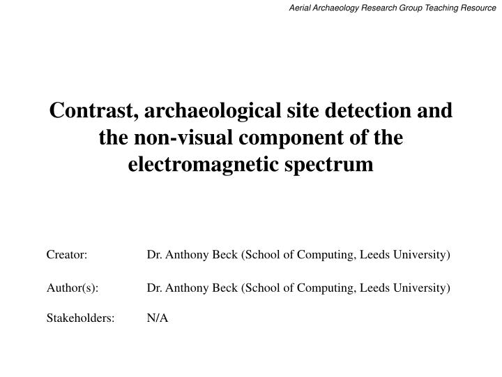 Contrast archaeological site detection and the non visual component of the electromagnetic spectrum l.jpg