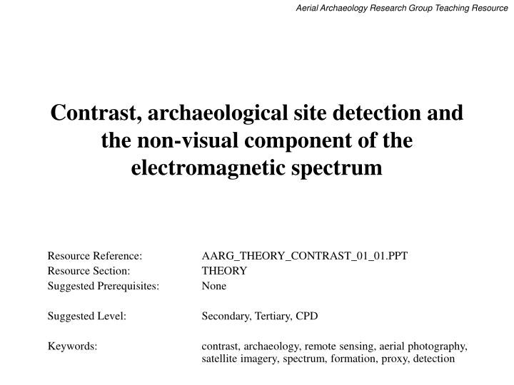 Contrast archaeological site detection and the non visual component of the electromagnetic spectrum2