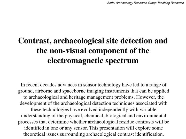 Contrast archaeological site detection and the non visual component of the electromagnetic spectrum3 l.jpg