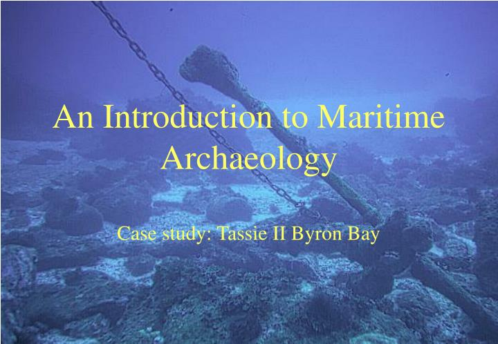 An introduction to maritime archaeology
