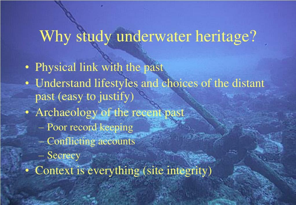 Why study underwater heritage?