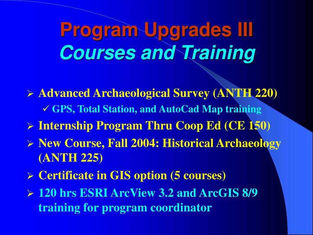 Program Upgrades III