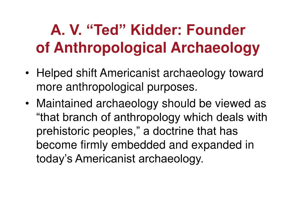 "A. V. ""Ted"" Kidder: Founder"
