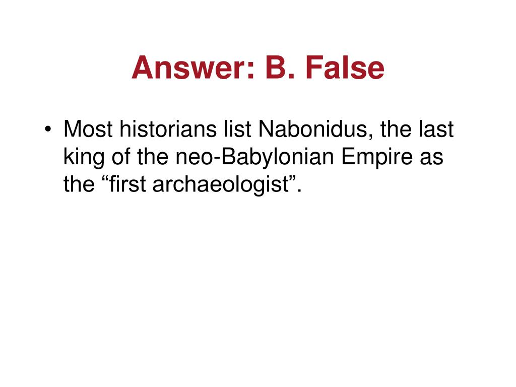 Answer: B. False
