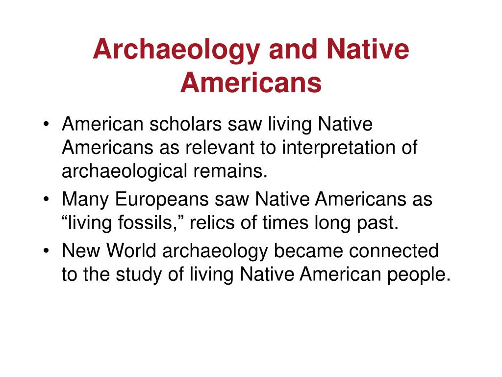 Archaeology and Native Americans