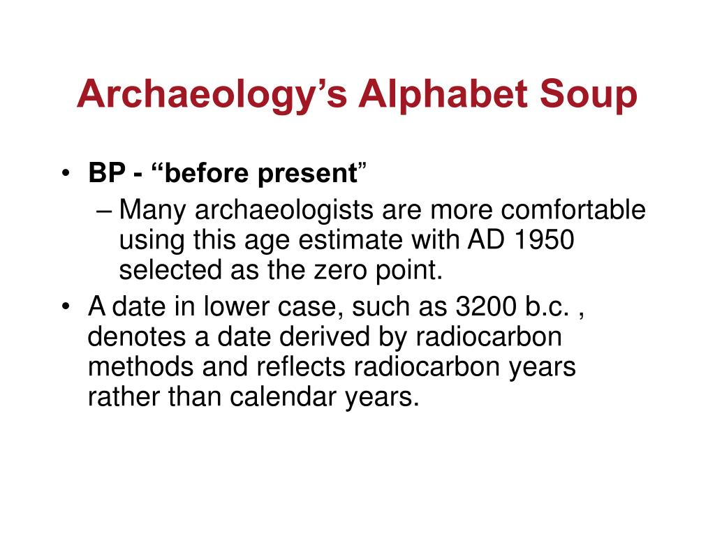 Archaeology's Alphabet Soup