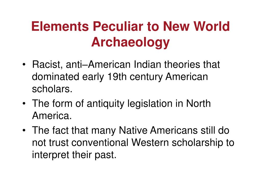 Elements Peculiar to New World Archaeology