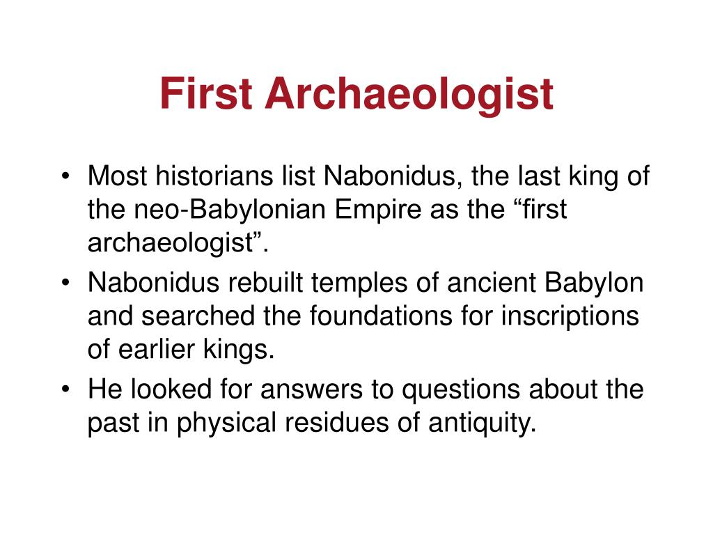 First Archaeologist