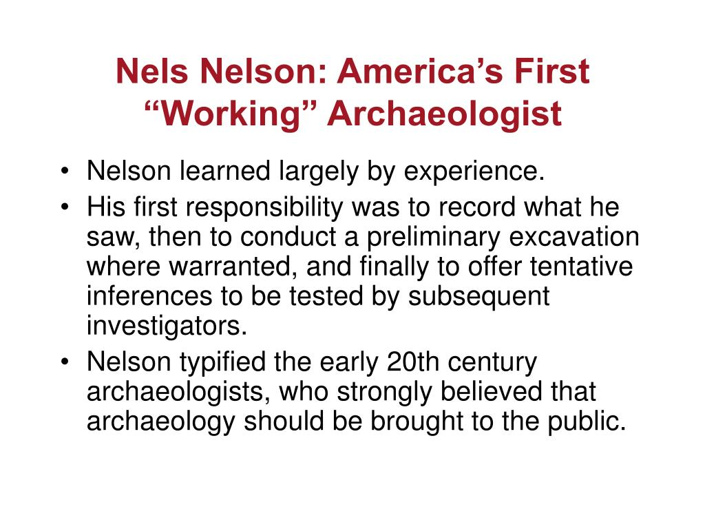 "Nels Nelson: America's First ""Working"" Archaeologist"