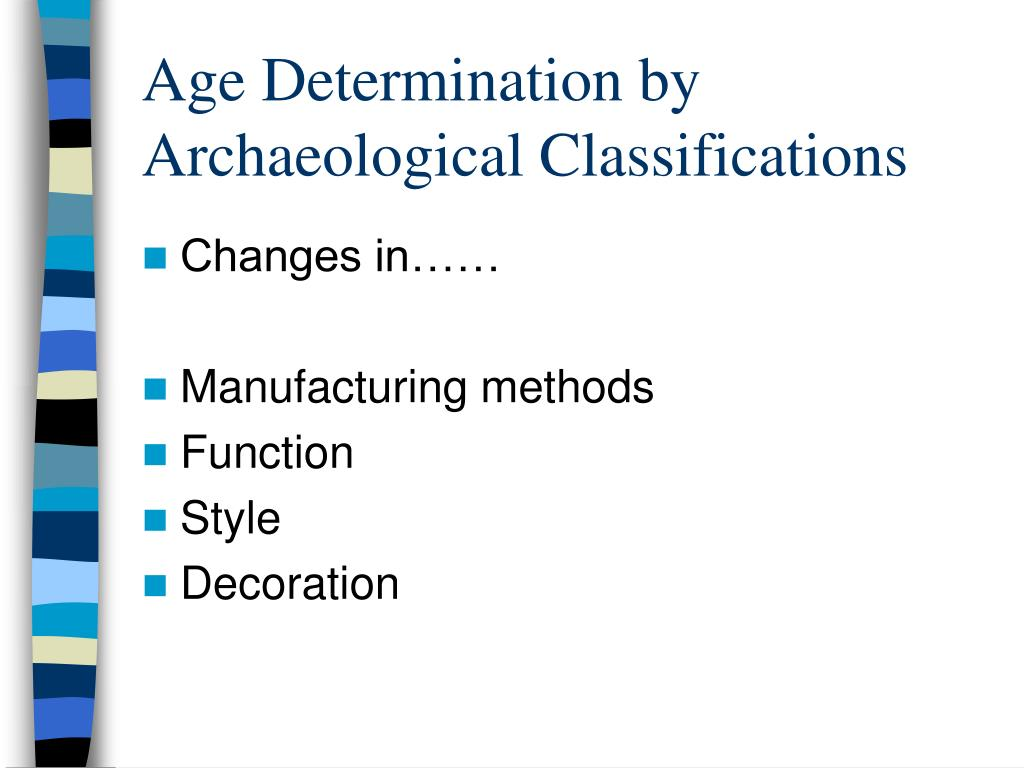 Age Determination by Archaeological Classifications