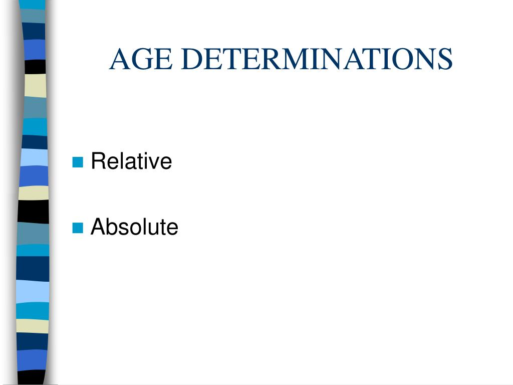 AGE DETERMINATIONS