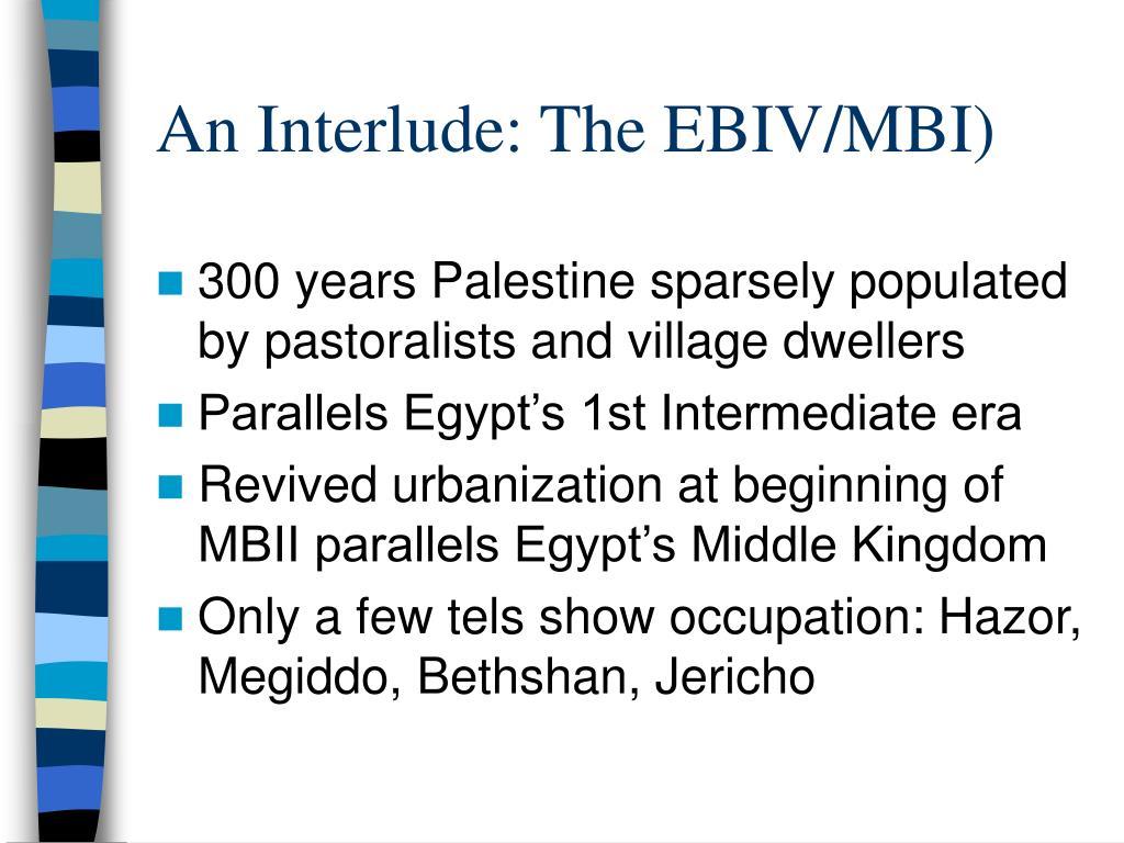 An Interlude: The EBIV/MBI)