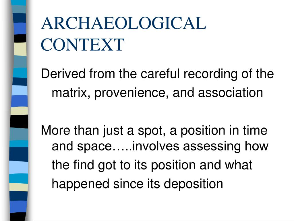 ARCHAEOLOGICAL CONTEXT