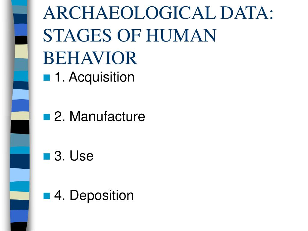 ARCHAEOLOGICAL DATA: STAGES OF HUMAN BEHAVIOR