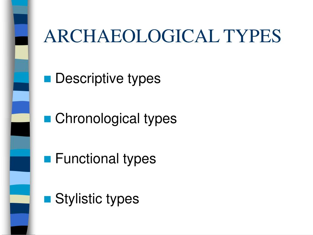 ARCHAEOLOGICAL TYPES