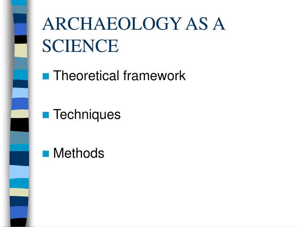 ARCHAEOLOGY AS A SCIENCE