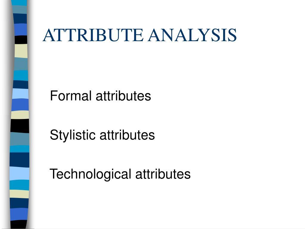 ATTRIBUTE ANALYSIS