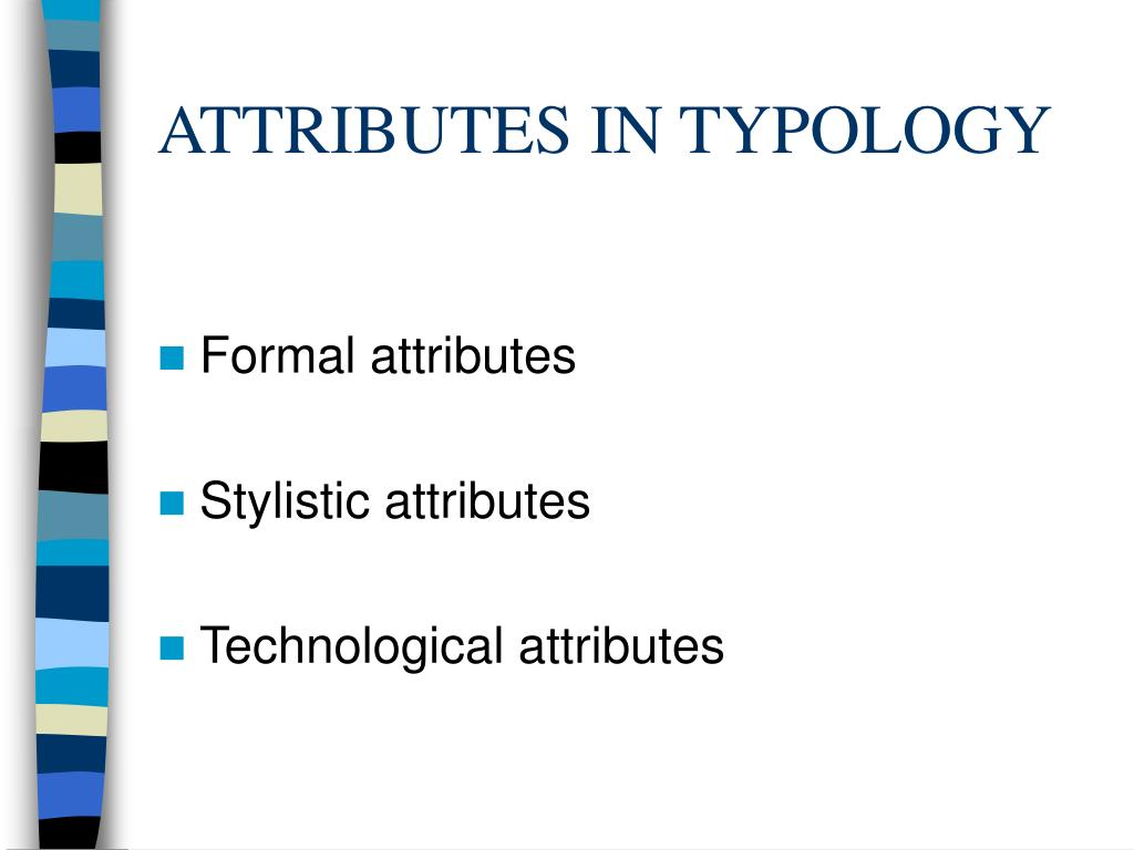 ATTRIBUTES IN TYPOLOGY