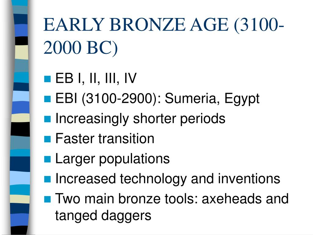 EARLY BRONZE AGE (3100-2000 BC)