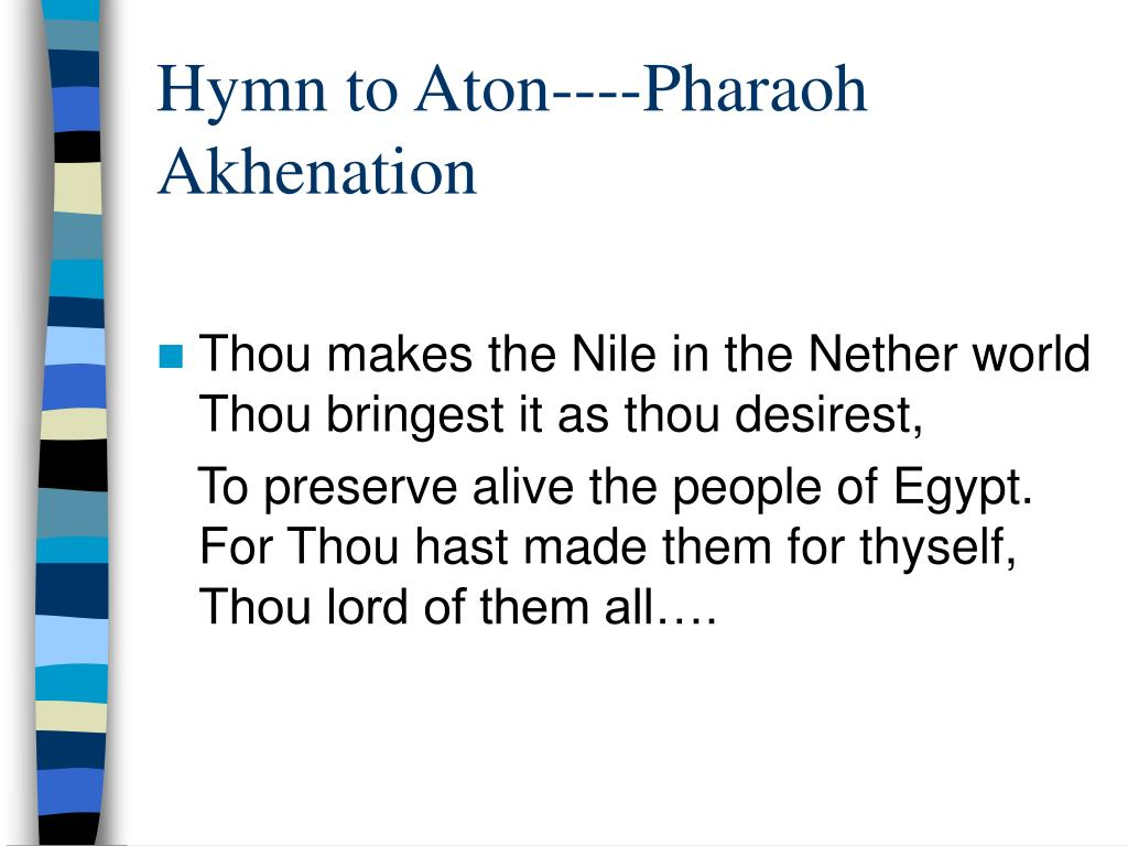 Hymn to Aton----Pharaoh Akhenation
