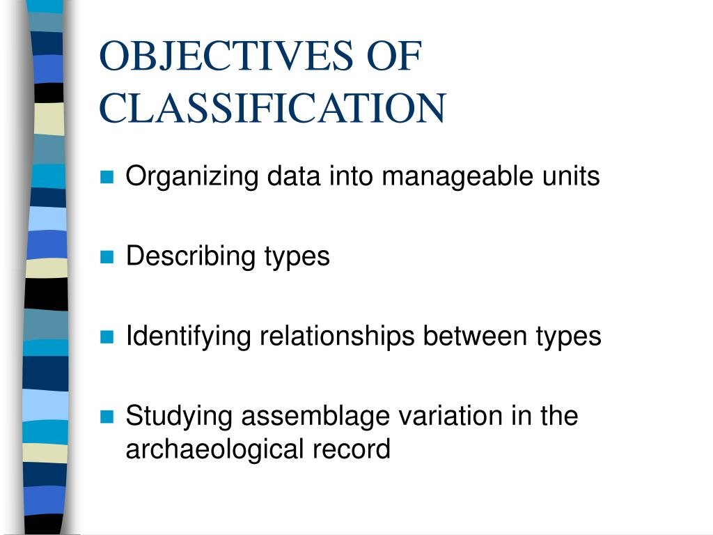 OBJECTIVES OF CLASSIFICATION
