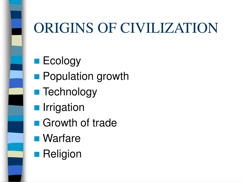 ORIGINS OF CIVILIZATION