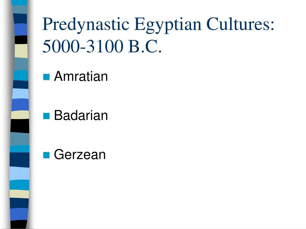 Predynastic Egyptian Cultures: 5000-3100 B.C.