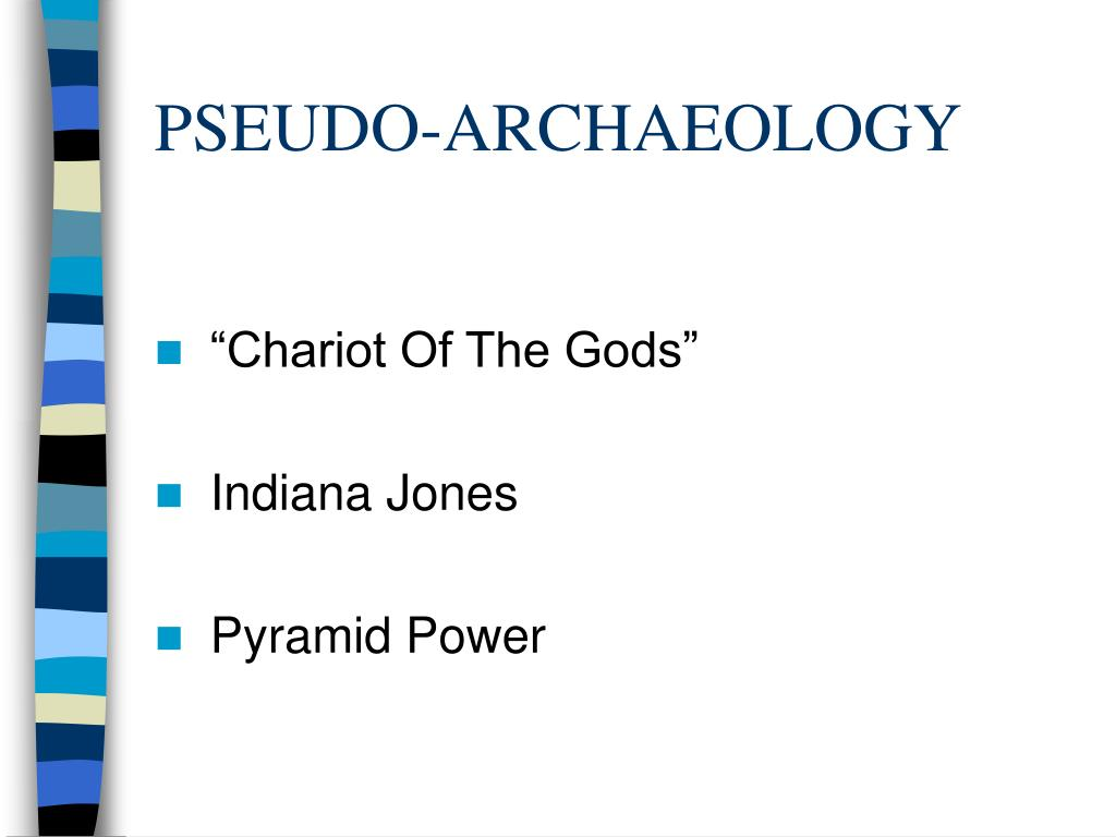 PSEUDO-ARCHAEOLOGY
