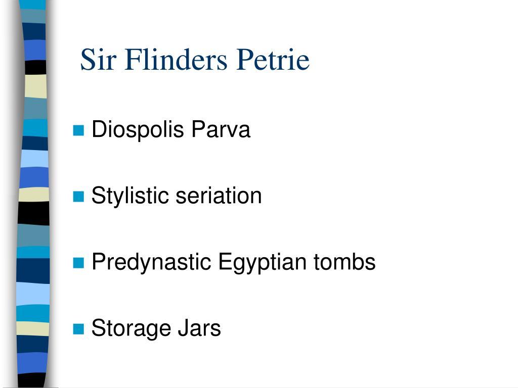 Sir Flinders Petrie