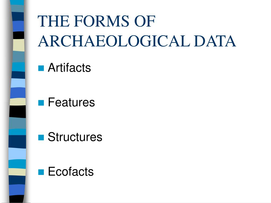 THE FORMS OF ARCHAEOLOGICAL DATA