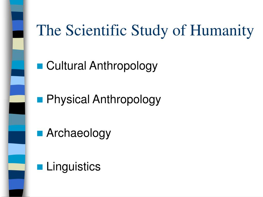 The Scientific Study of Humanity