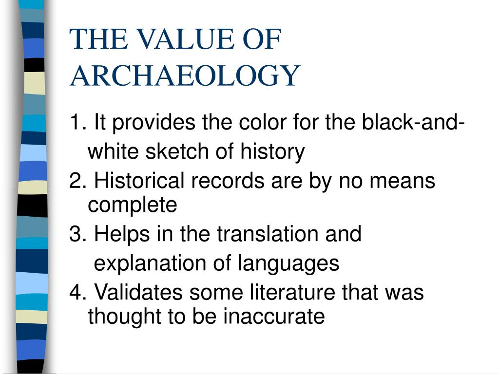 THE VALUE OF ARCHAEOLOGY