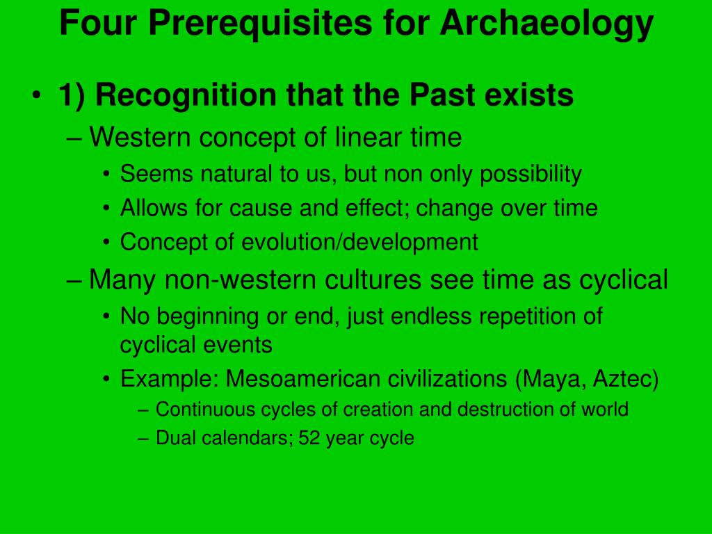 Four Prerequisites for Archaeology