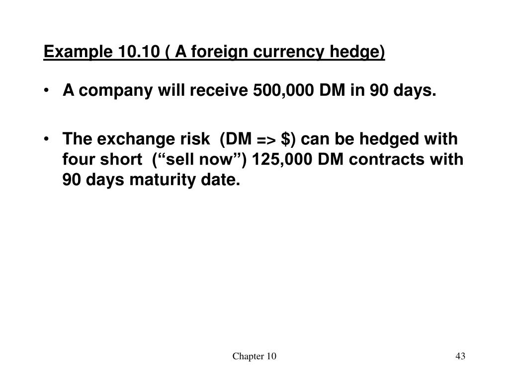 Example 10.10 ( A foreign currency hedge)