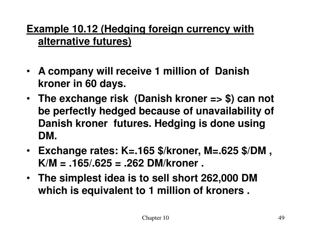 Example 10.12 (Hedging foreign currency with alternative futures)