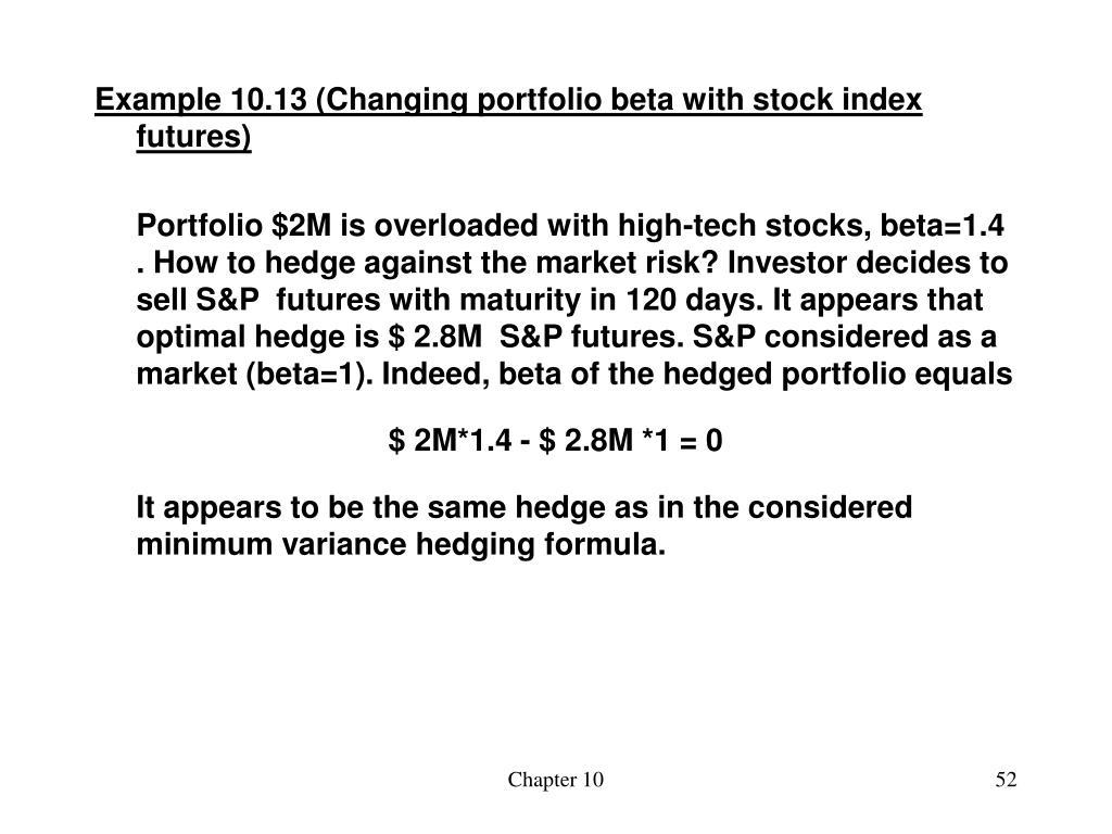 Example 10.13 (Changing portfolio beta with stock index futures)