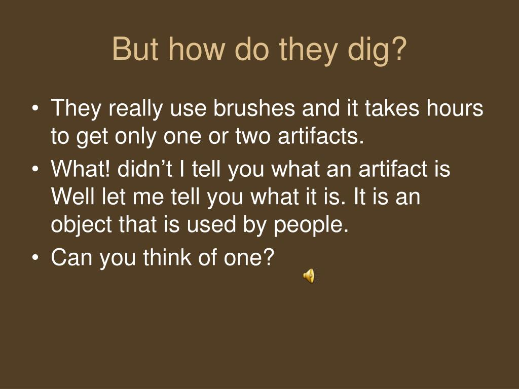 But how do they dig?