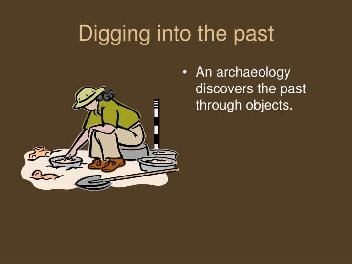 Digging into the past