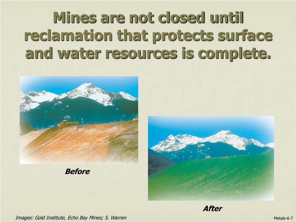 Mines are not closed until reclamation that protects surface and water resources is complete.