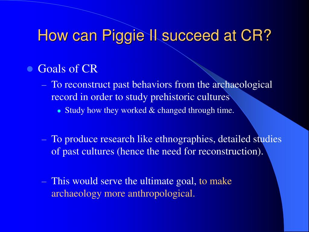 How can Piggie II succeed at CR?