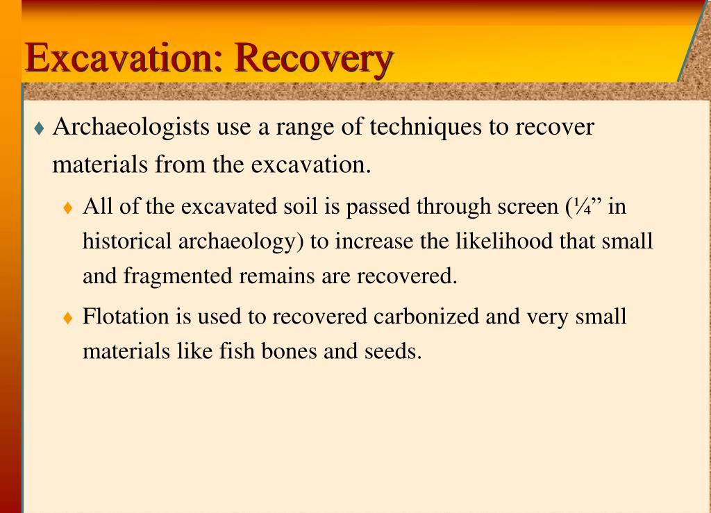 Excavation: Recovery