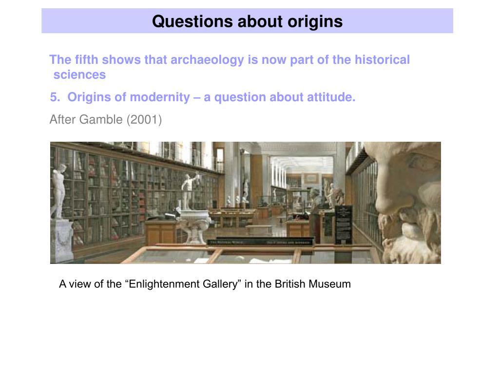 Questions about origins