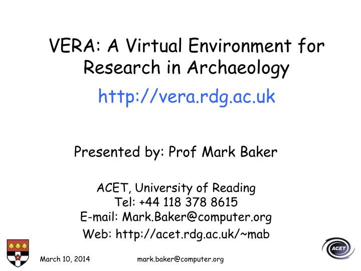 Vera a virtual environment for research in archaeology http vera rdg ac uk