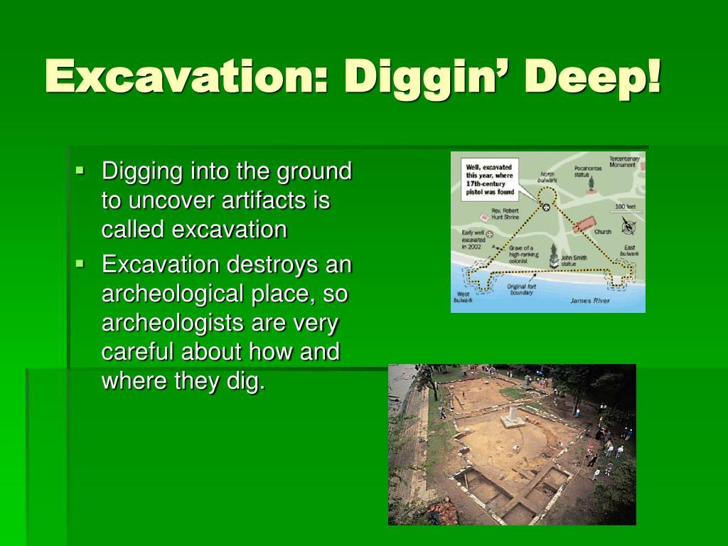 Excavation: Diggin' Deep!