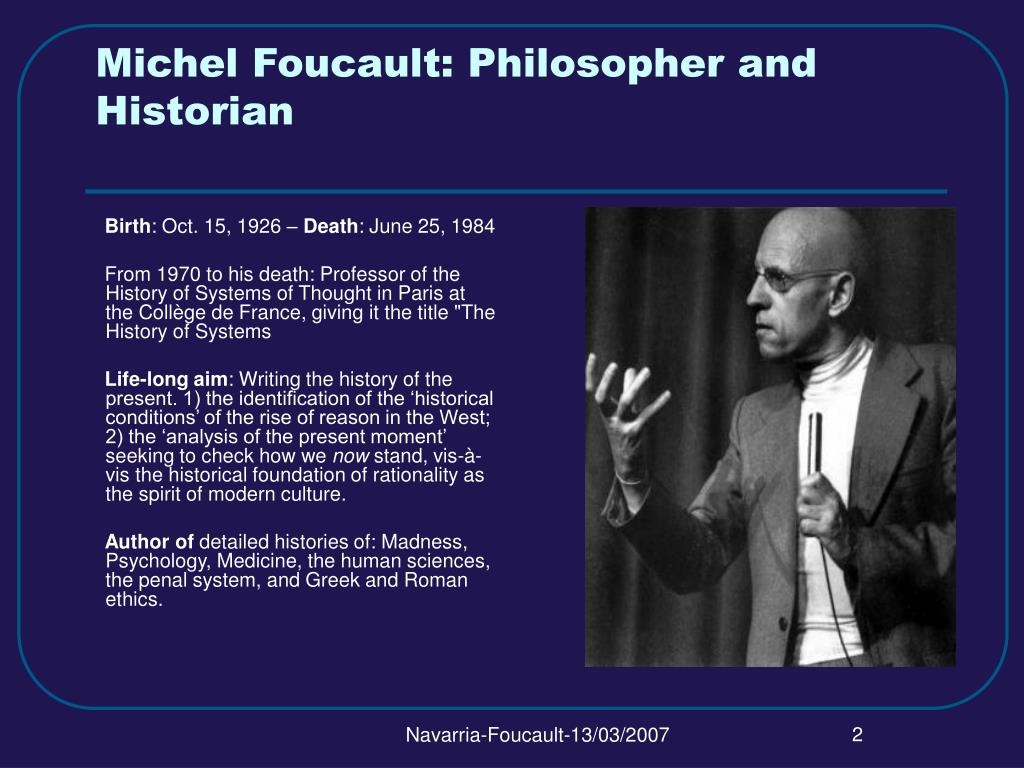 Michel Foucault: Philosopher and Historian