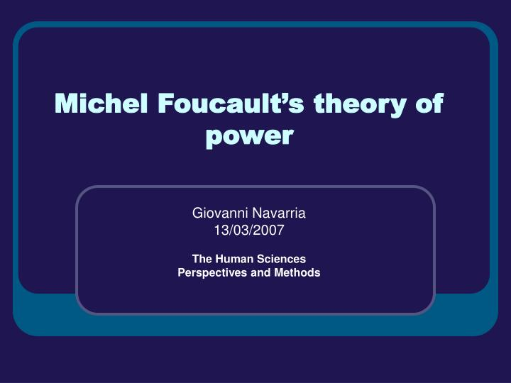 Michel foucault s theory of power