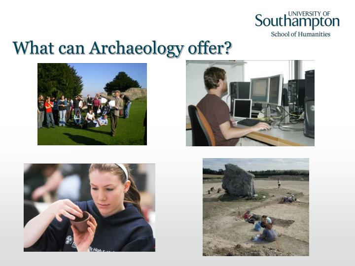 What can archaeology offer