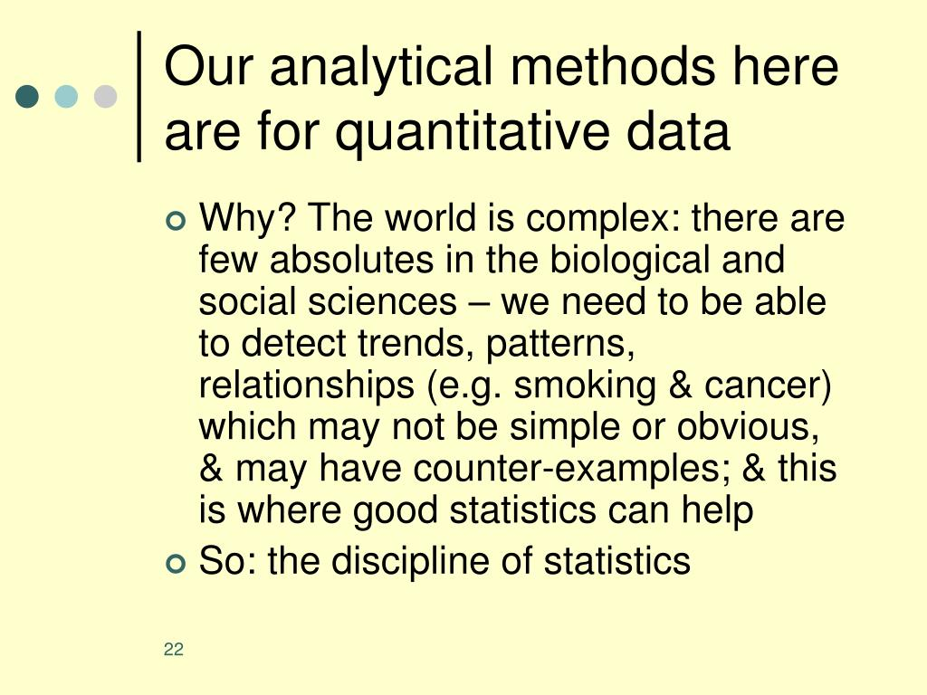 Our analytical methods here are for quantitative data