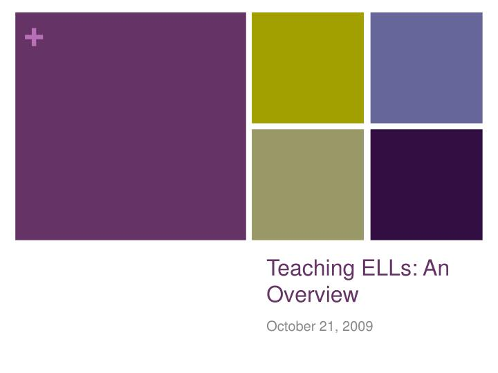 Teaching ells an overview l.jpg